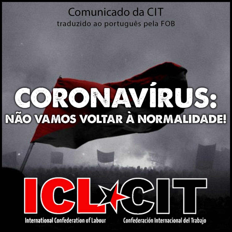 CIT | Coronavírus: não vamos voltar à normalidade!