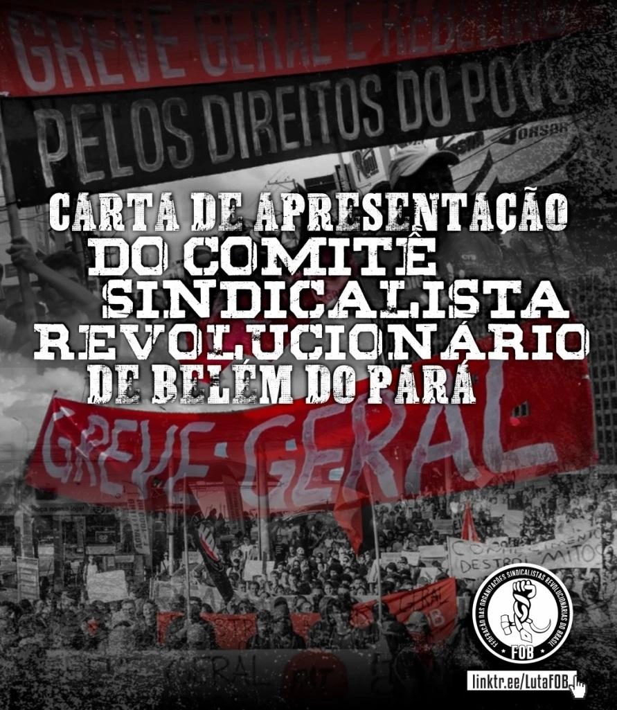Carta de apresentação do Comitê Sindicalista Revolucionário de Belém do Pará