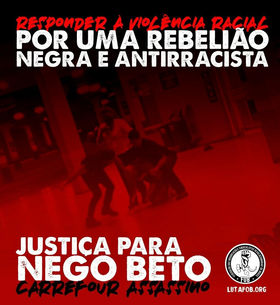 Convocatória para a ação direta e solidariedade internacional contra a violência racista e o assassinato de Nego Beto por seguranças do Carrefour