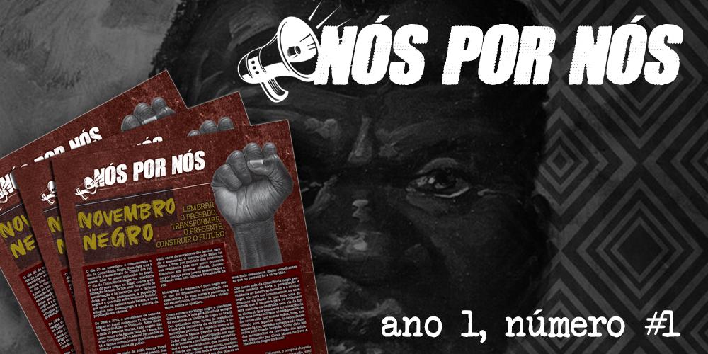 Jornal NÓS POR NÓS #1 – Novembro, 2020