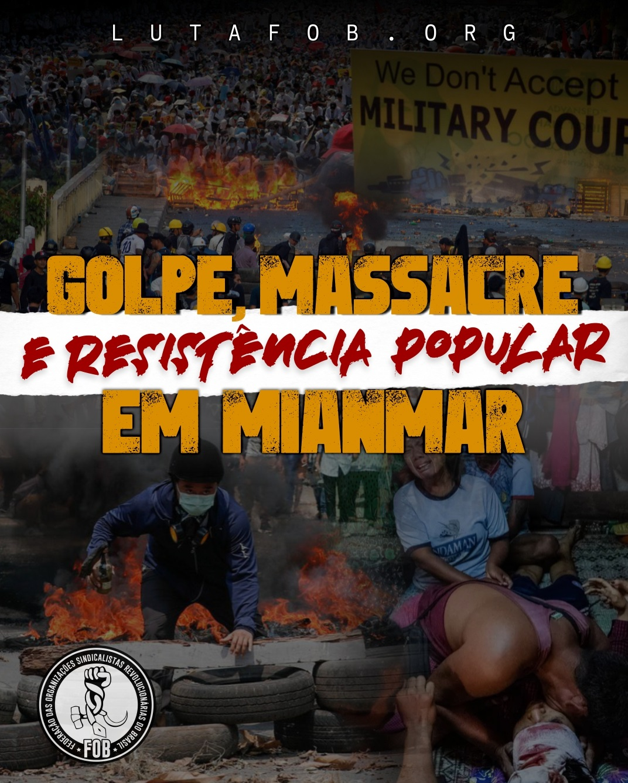 MIANMAR: GOLPE, MASSACRE E RESISTÊNCIA POPULAR