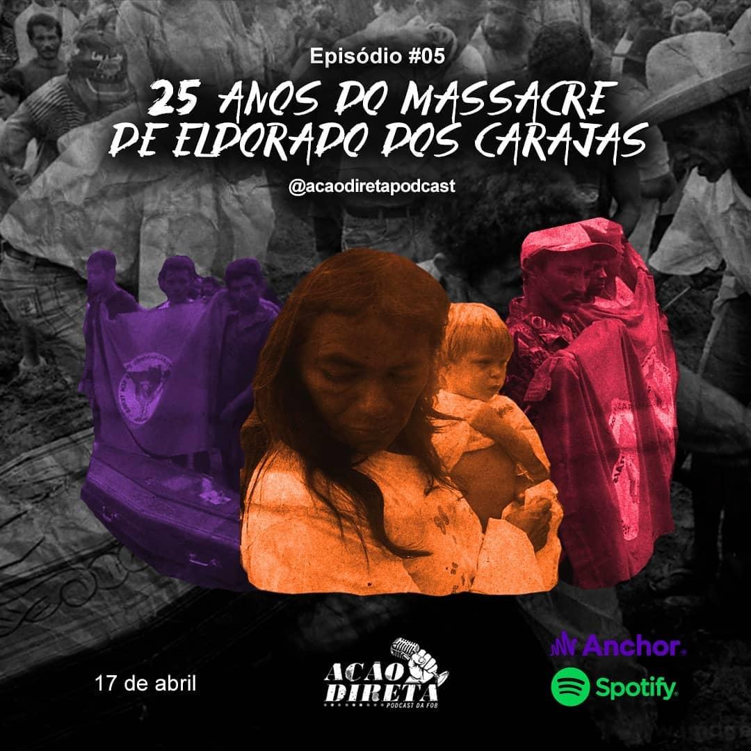 Escute o podcast Ação Direta sobre os 25 anos do Massacre de Eldorado dos Carajás