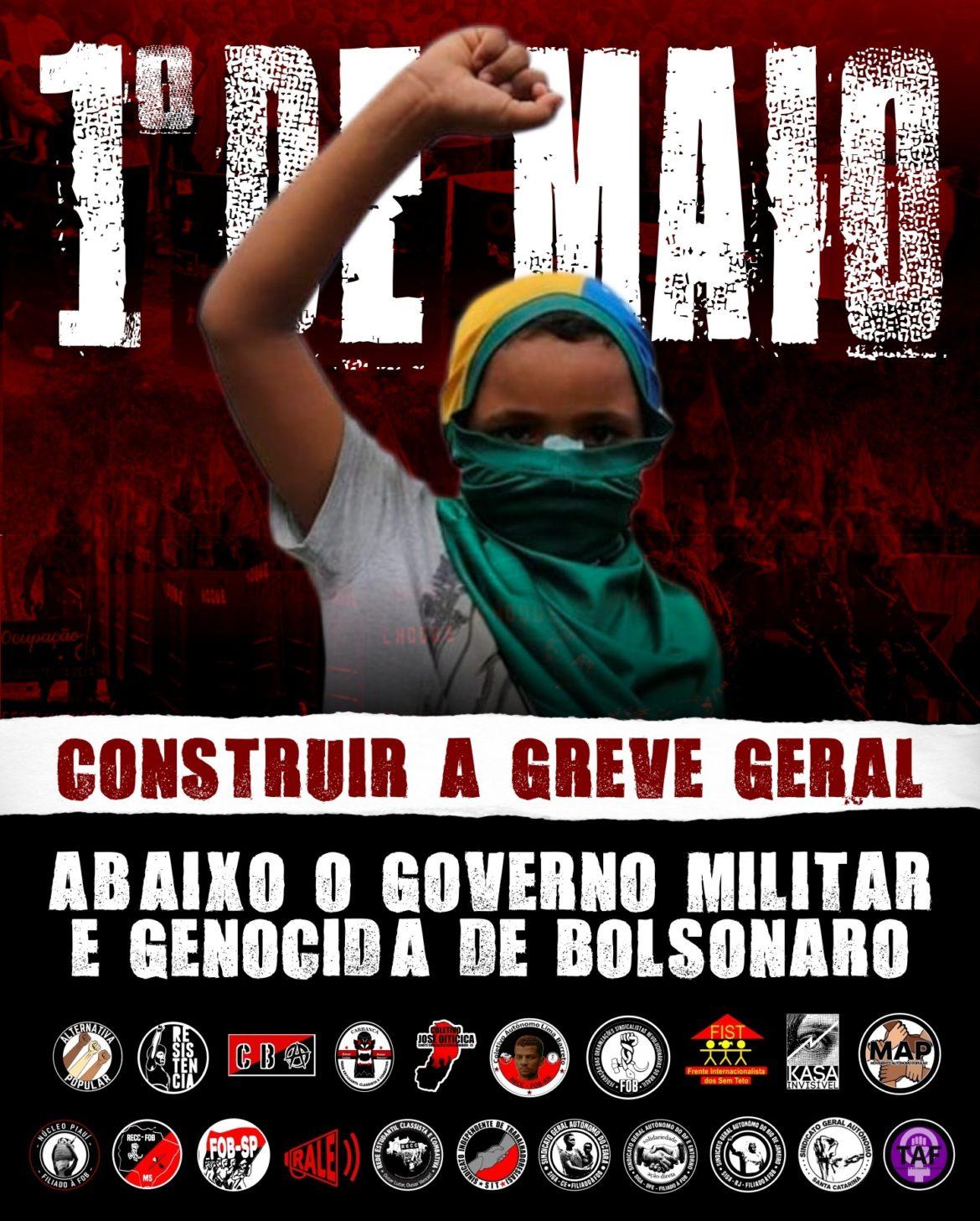 Manifesto unificado do 1º de Maio: construir a Greve Geral. Abaixo o governo militar/genocida de Bolsonaro!