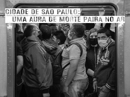 Cidade de São Paulo: uma aura de morte paira no ar