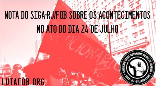SIGA-RJ I NOTA SOBRE OS ACONTECIMENTOS DO DIA 24 DE JULHO NO RIO DE JANEIRO