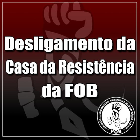 Desligamento da Casa da Resistência da FOB